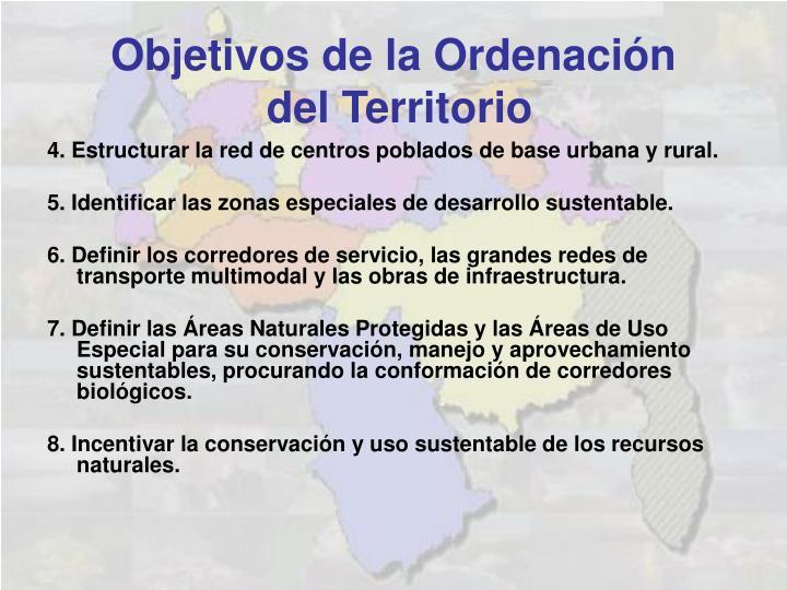 4. Estructurar la red de centros poblados de base urbana y rural.