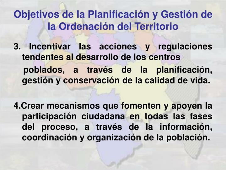 3. Incentivar las acciones y regulaciones tendentes al desarrollo de los centros