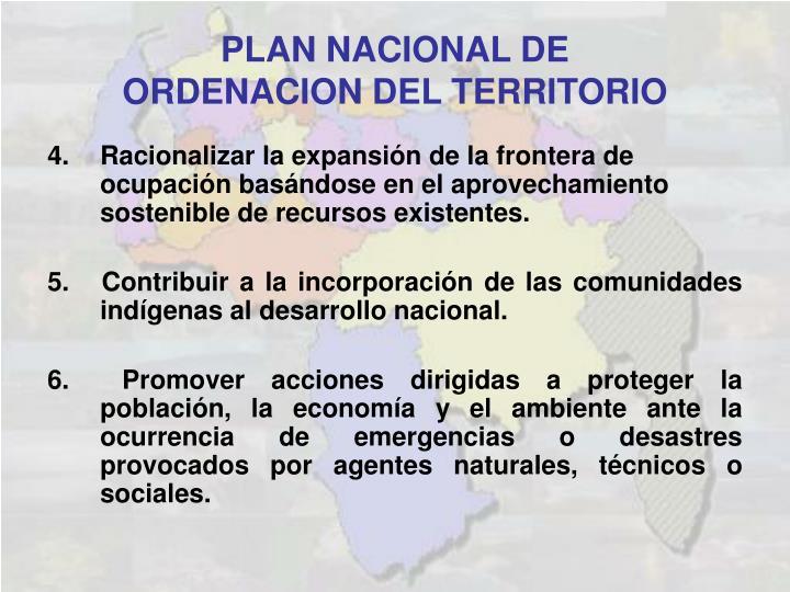 Racionalizar la expansión de la frontera de ocupación basándose en el aprovechamiento sostenible de recursos existentes.