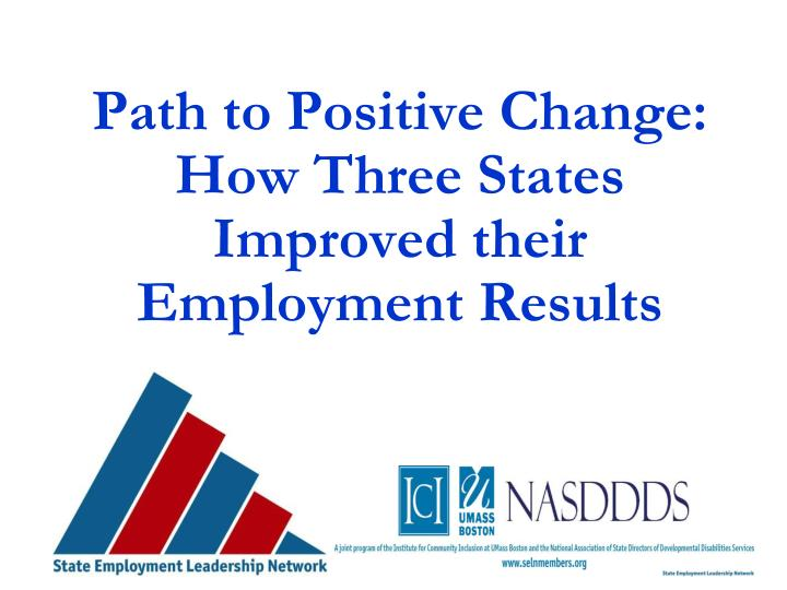 path to positive change how three states improved their employment results n.