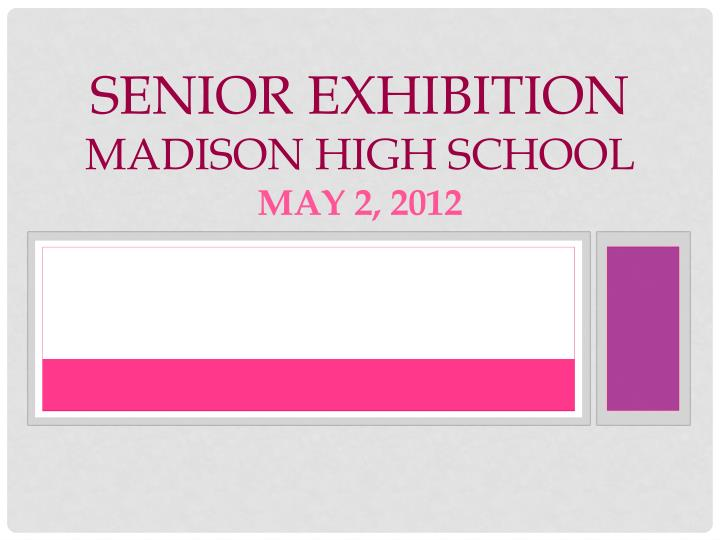Senior exhibition madison high school may 2 2012