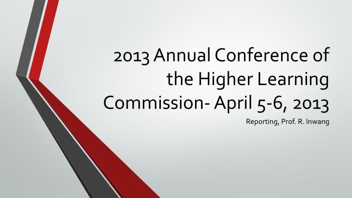 2013 annual conference of the higher learning commission april 5 6 2013 n.