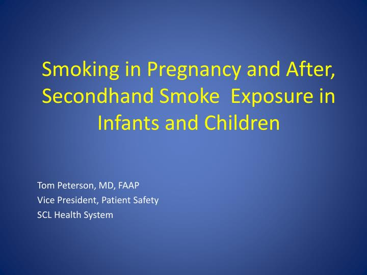 smoking in pregnancy and after secondhand smoke exposure in infants and children n.