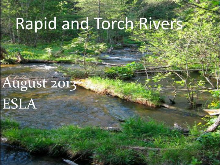 rapid and torch rivers n.