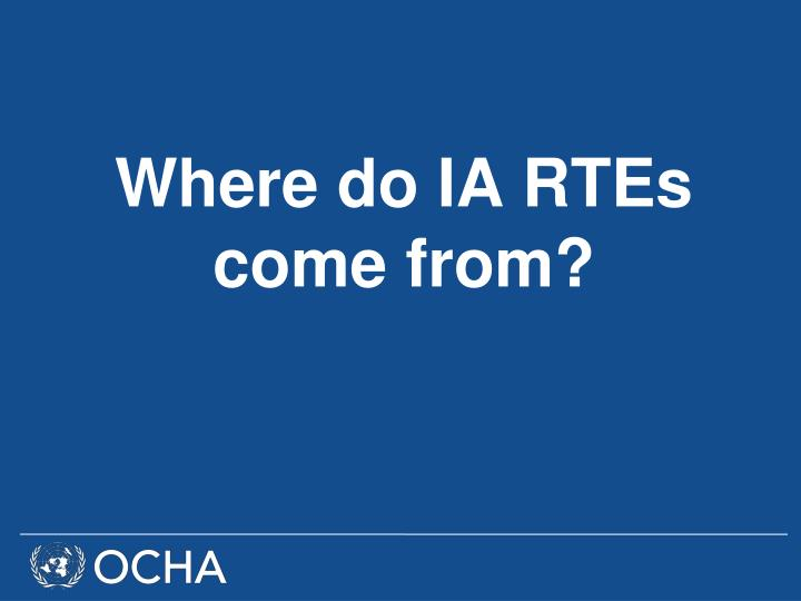 Where do IA RTEs come from?