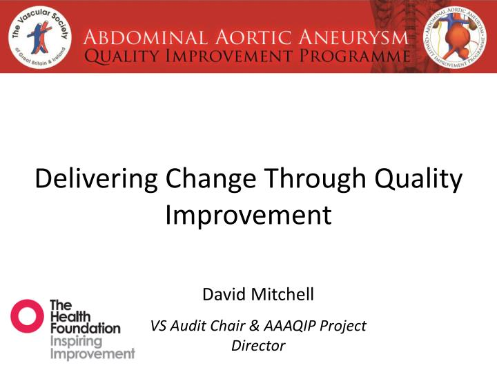 delivering change through quality improvement n.