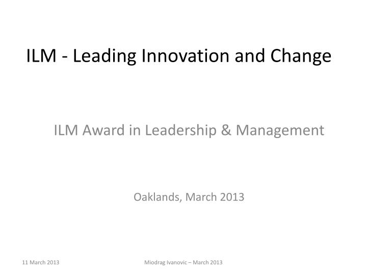 leading innovatio and change Leadership and innovation: relating to circumstances and change by jim selman innovation is one of those words that we all use, agree is.