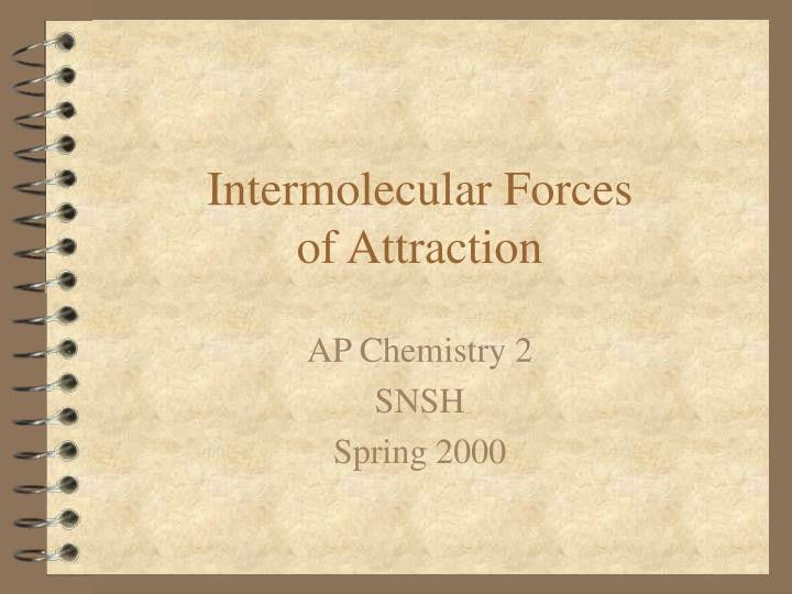 intermolecular forces of attraction n.