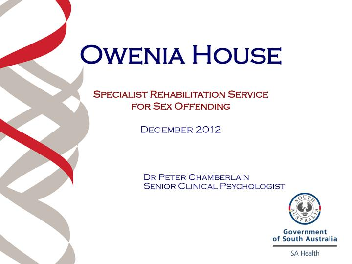 owenia house specialist rehabilitation service for sex offending december 2012 n.