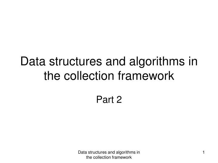data structures and algorithms in the collection framework n.