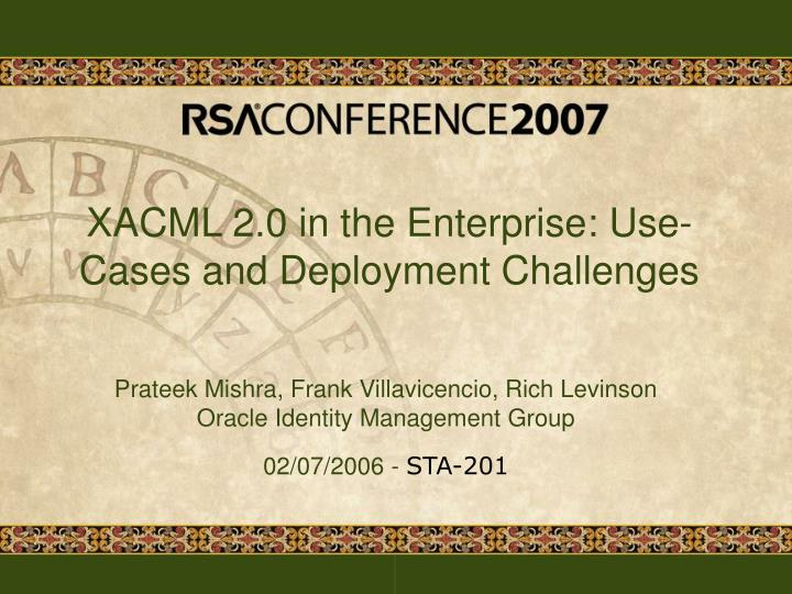 xacml 2 0 in the enterprise use cases and deployment challenges n.