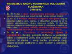 pravilnik o na inu postupanja policijskih slu benika nn 89 10