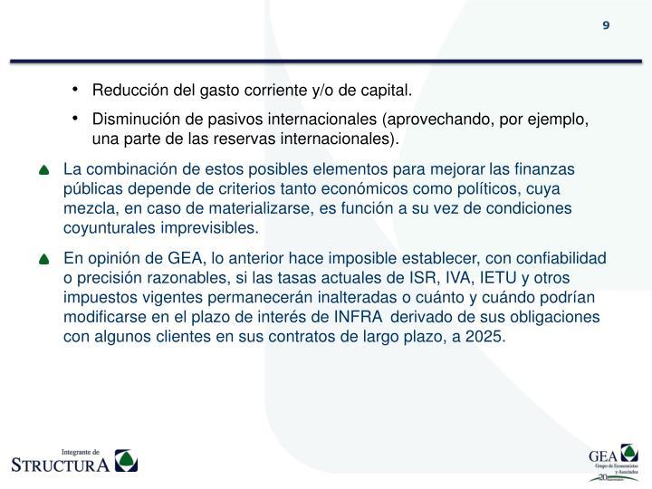 Reducción del gasto corriente y/o de capital.