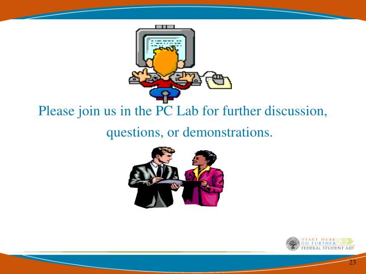 Please join us in the PC Lab for further discussion, questions, or demonstrations.