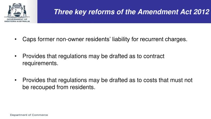 Three key reforms of the Amendment Act 2012