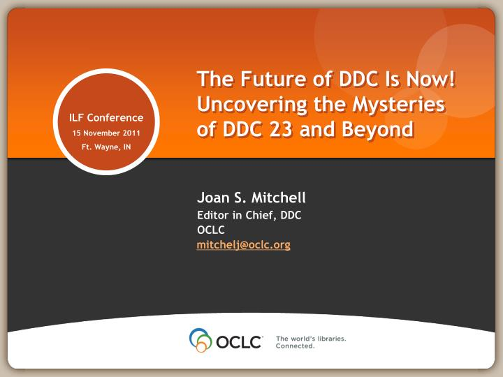 the future of ddc is now uncovering the mysteries of ddc 23 and beyond n.