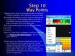 step 10 way points