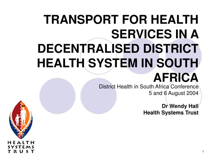 transport for health services in a decentralised district health system in south africa n.