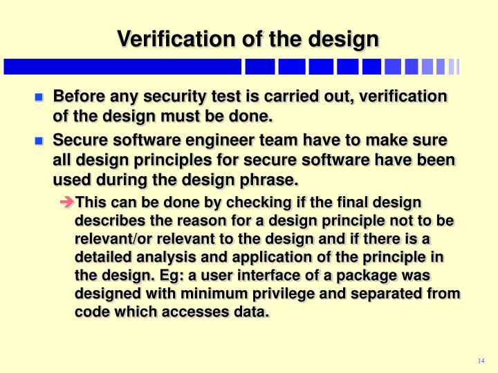 Verification of the design