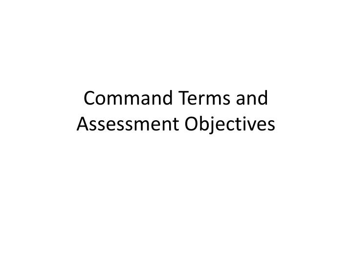 command terms and assessment objectives n.