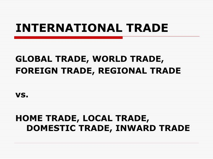 difference between international trade and domestic trade