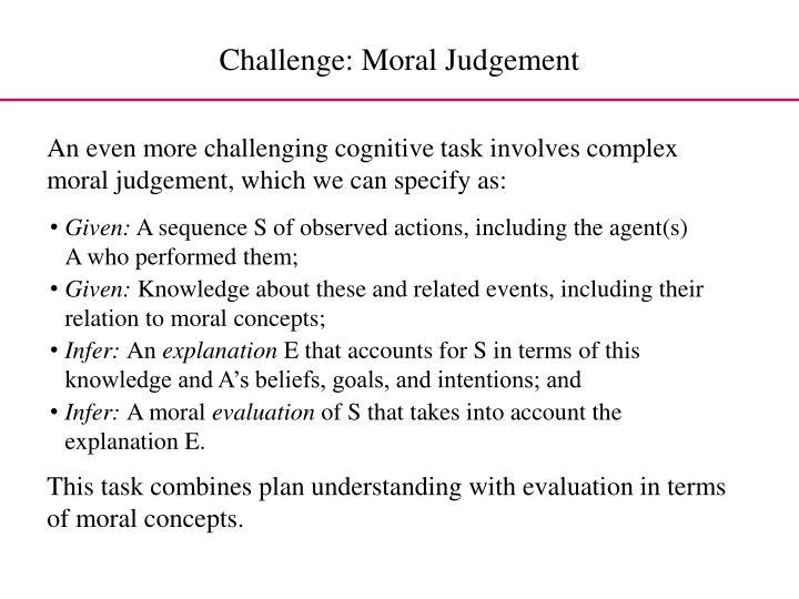 Challenge: Moral Judgement