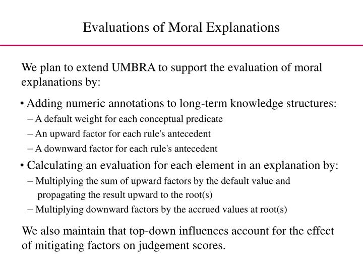Evaluations of Moral Explanations