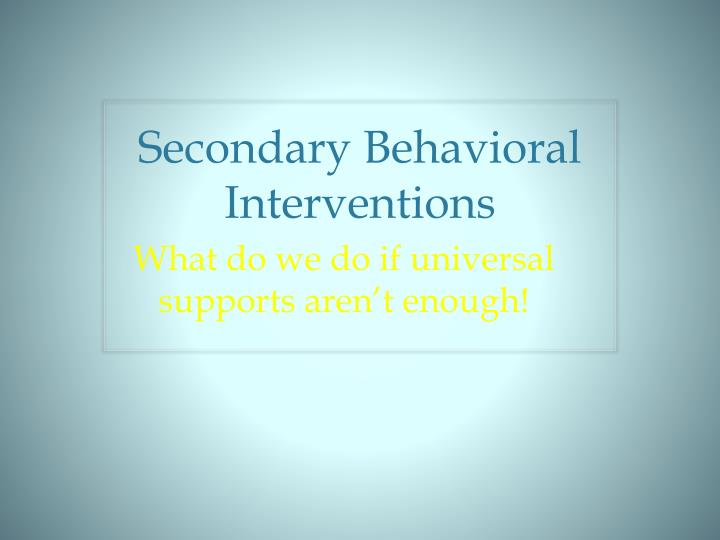 secondary behavioral interventions n.