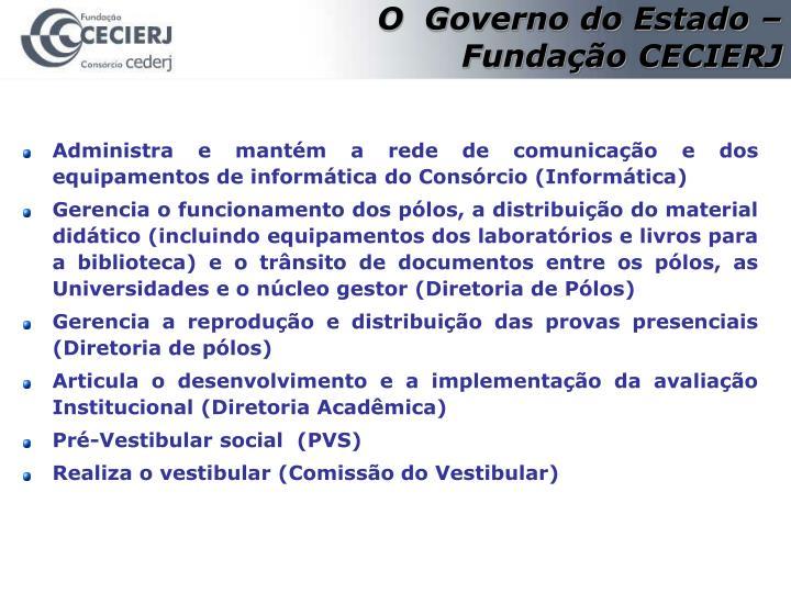 O  Governo do Estado –