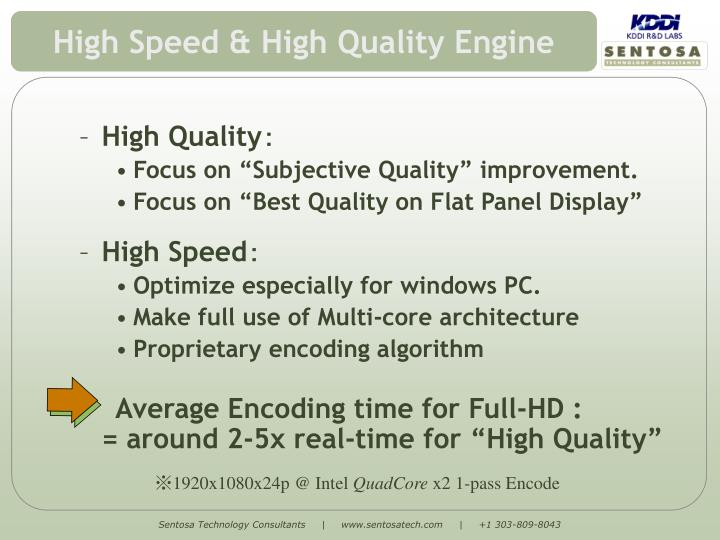 High Speed & High Quality Engine