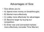 advantages of size