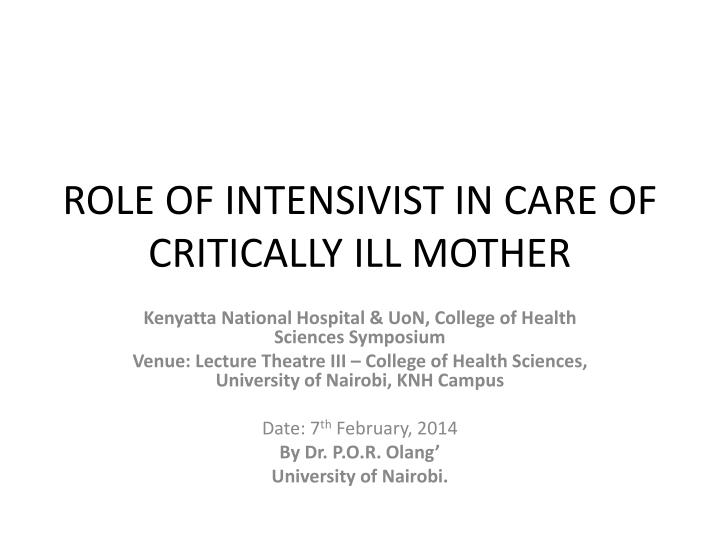 PPT - ROLE OF INTENSIVIST IN CARE OF CRITICALLY ILL MOTHER
