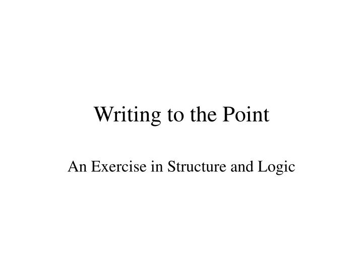 writing to the point n.