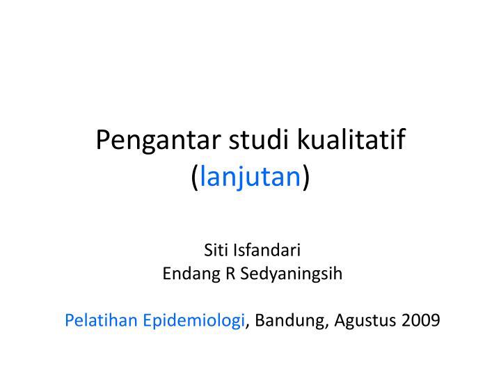 Pengantar studi kualitatif