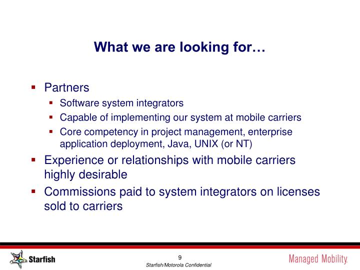 What we are looking for…