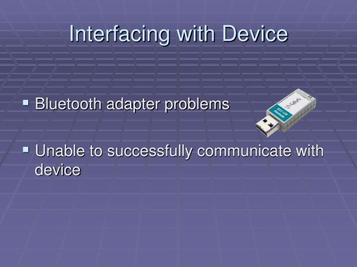 Interfacing with Device