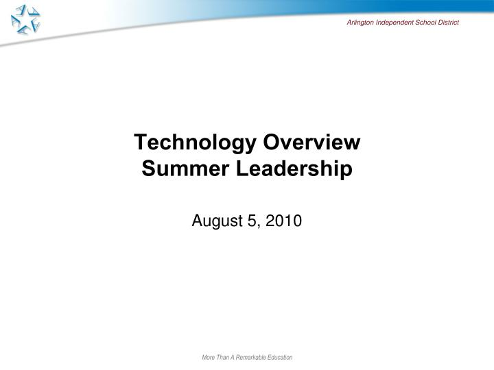 technology overview summer leadership n.