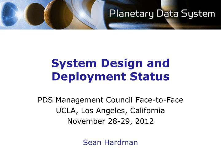 system design and deployment status n.