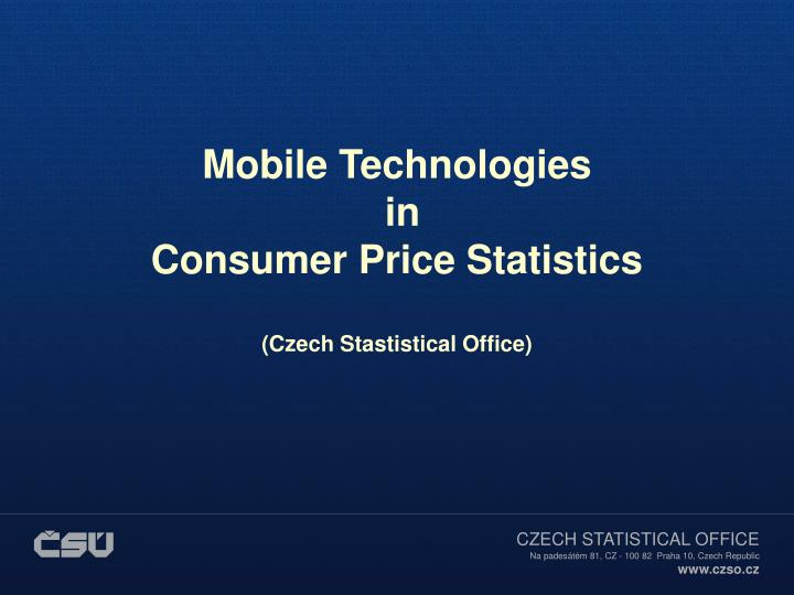 mobile technologies in consumer price statistics czech stastistical office n.