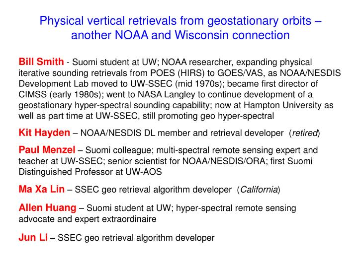 Physical vertical retrievals from geostationary orbits – another NOAA and Wisconsin connection