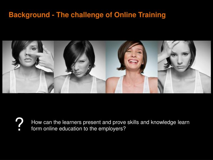 Background - The challenge of Online Training