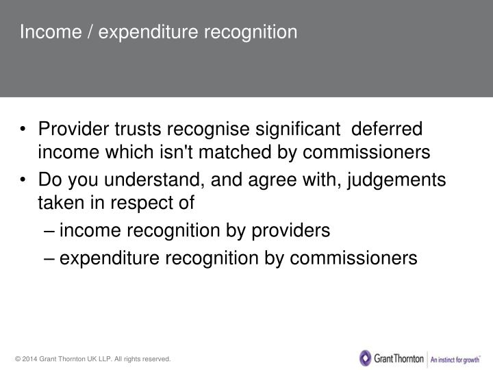 Income / expenditure recognition
