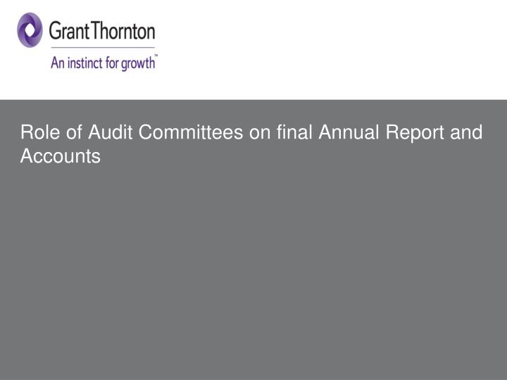 Role of Audit Committees on final Annual Report and Accounts