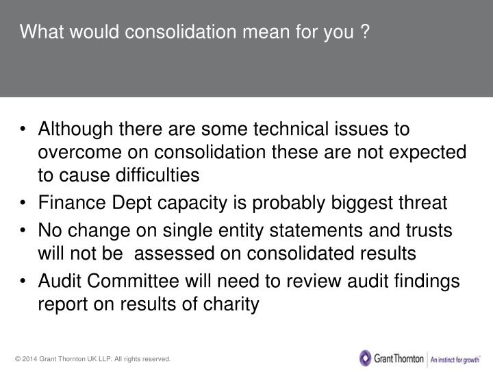 What would consolidation mean for you ?