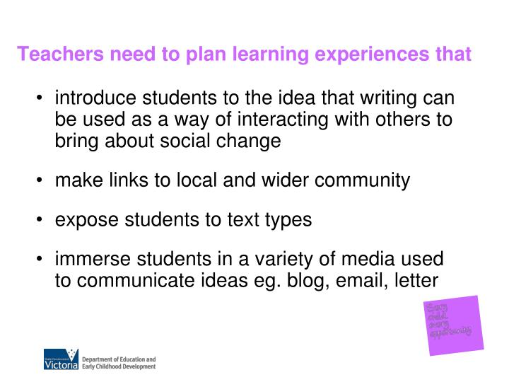 Teachers need to plan learning experiences that
