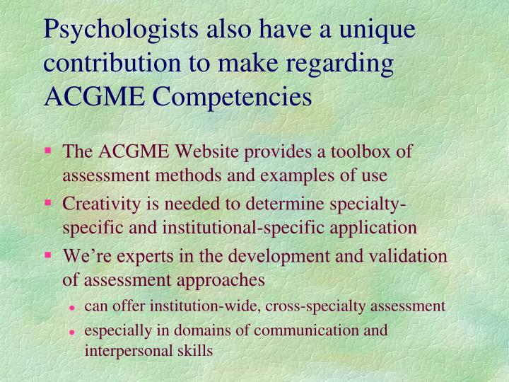 Psychologists also have a unique contribution to make regarding ACGME Competencies