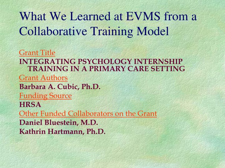 What We Learned at EVMS from a