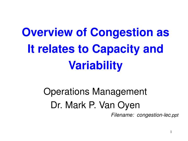 overview of congestion as it relates to capacity and variability n.
