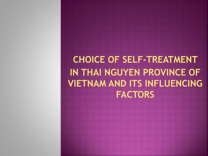 choice of self treatment in thai nguyen province of vietnam and its influencing factors n.