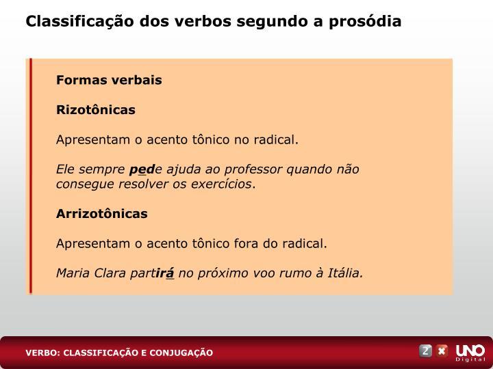 Classifica o dos verbos segundo a pros dia